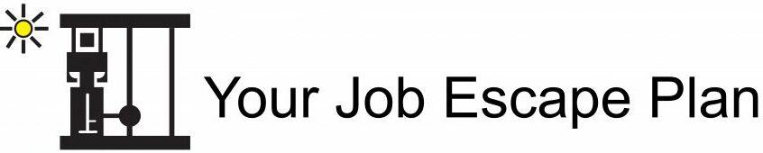 Your Job Escape Plan